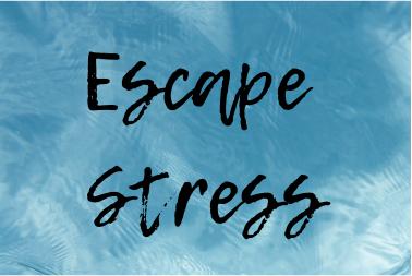 Escape Stress
