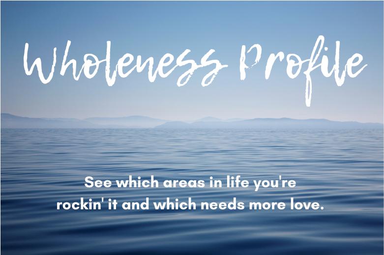 Wholeness Profile