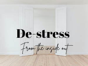 De-stress from the inside out