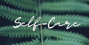 Learning Series: Self-Care